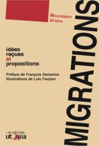 Les éditions du Mouvement Utopia, membre de l'O.C.U., publient « Idées reçues et propositions autour des Migrations »